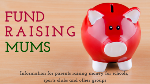 Fundraising Mums - information for parents raising money for schools, sports clubs and other groups