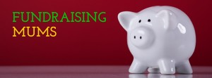 Fundraising Mums - information for parents raising money for schools, sports groups and other groups