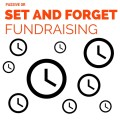 Passive fundraisers = limited effort for maximum return
