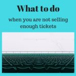 What to do when you can't sell enough tickets