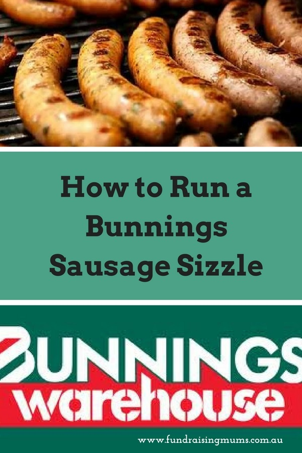 How To Run A Bunnings Sausage Sizzle Fundraising Mums