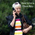 How to be a class rep