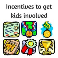 Incentives to get Kids Involved