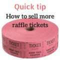 Quick tip: how to sell more raffle tickets