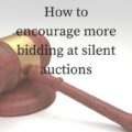How to encourage more bidding at silent auctions