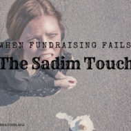 The Sadim Touch – When Fundraising Fails