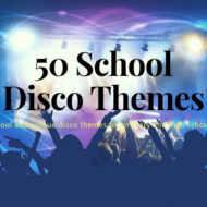 50 Themes for School Discos