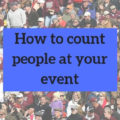 How to count people at your event | Fundraising Mums