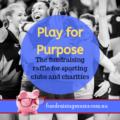 Play for Purpose fundraising raffle | Fundraising Mums