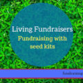 Living Fundraisers | Seed Kits | Fundraising Mums