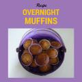 Overnight Muffins recipe