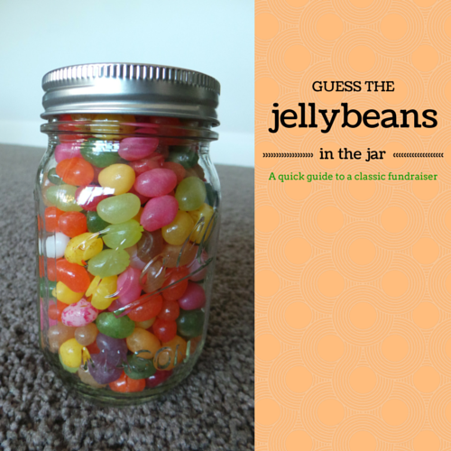 Quick Fundraising Idea Guess The Number Of Jellybeans In The Jar
