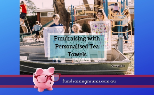 Fundraising with tea towels | Fundraising Mums