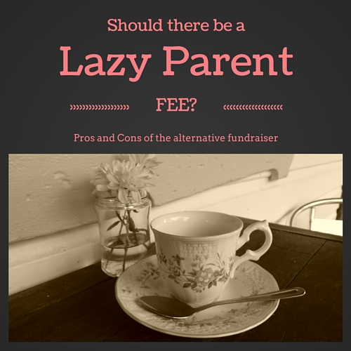 Should there be a fee for lazy parents
