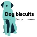 Recipe for dog biscuits