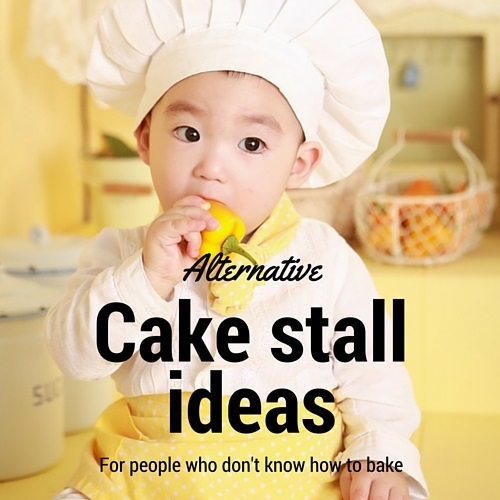 Cake stall ideas for people who can't cook | Fundraising Mums