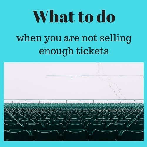 What to do when you are not selling enough tickets | Fundraising Mums