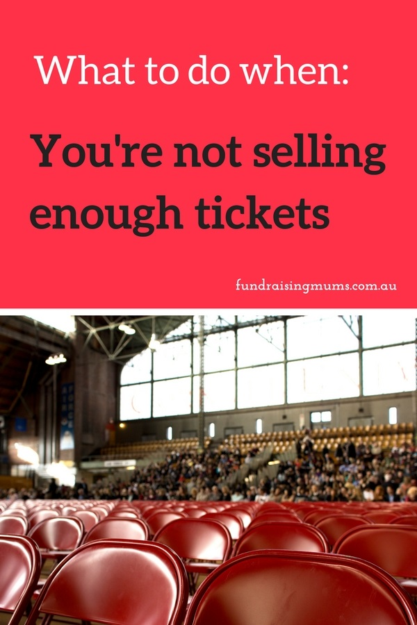 What to do when you are not selling enough tickets | Solutions and tips | Fundraising Mums