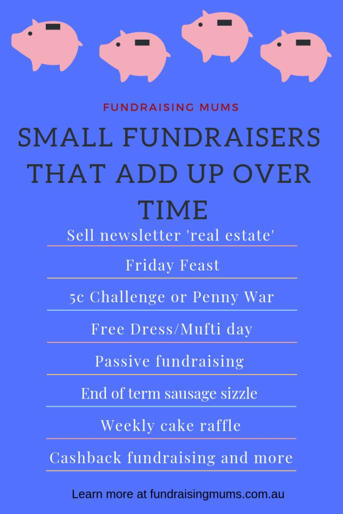 Small fundraisers that add up over time. Find out more at Fundraising Mums
