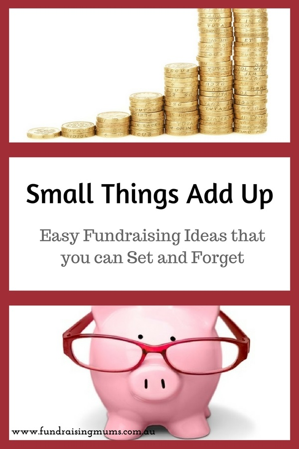Small fundraising ideas that add up over time | Fundraising Mums