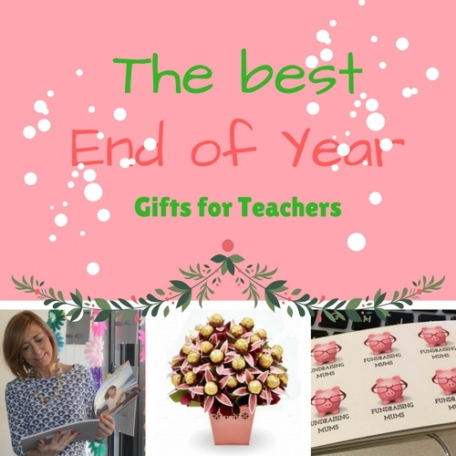 The best end of year gifts for teachers | Fundraising Mums