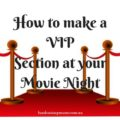 How to make a VIP Section for your outdoor movie night
