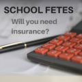 School fetes - will you need insurance?