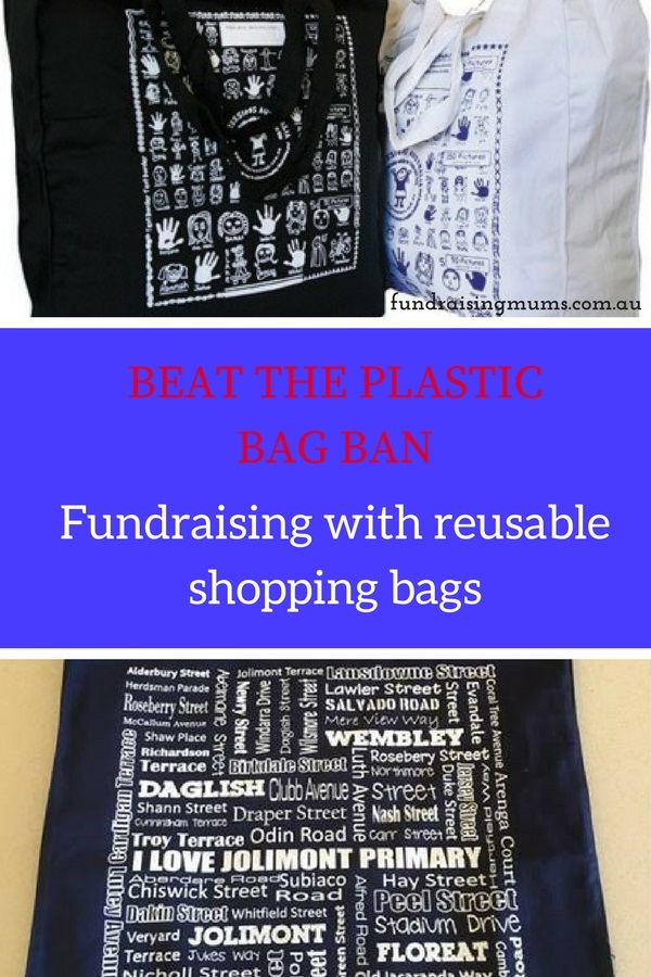 Plastic bags will be banned across the country by 2017 so now is the time to have a reusable shopping bag fundraiser and BEAT THE BAN