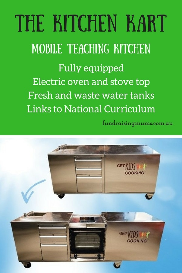 The Kitchen Kart - a fully equipped , mobile teaching kitchen for your school. Learn more at Fundraising Mums