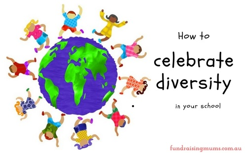 Fun and creative ways to celebrate diversity in your school | Fundraising Mums