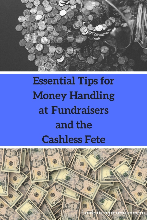 Essential Tips for Money Handling at Fundraisers and the Cashless Fete by Fundraising Mums