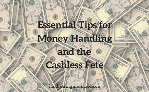 Essential tips for money handling and the cashless fete | Fundraising Mums