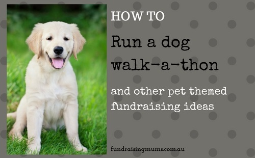 How to hold a dog walkathon and other pet themed fundraising ideas | Fundraising Mums