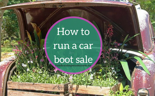 How to run a car boot sale | Fundraising Mums