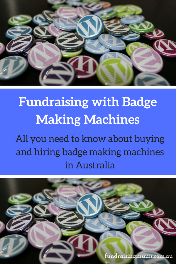 Fundraising with Badge Making | All you need to know about badge making in Australia | Fundraising Mums