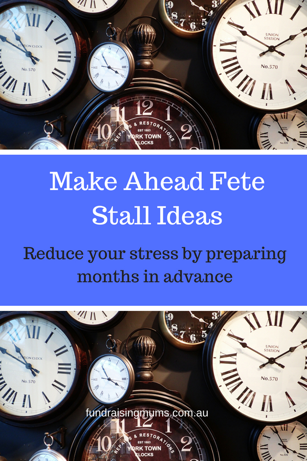 Make Ahead fete stall ideas | Stalls you can prep months ahead of your event | Fundraising Mums