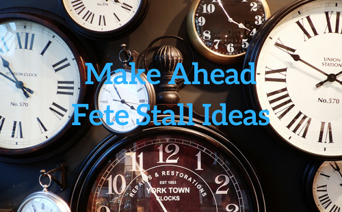 Make Ahead Fete Stall Ideas | Fundraising Mums