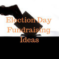 Election day fundraising ideas | Fundraising Mums