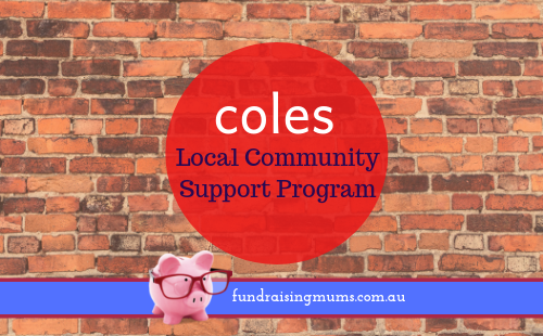 Coles Local Community Support Program | Fundraising Mums