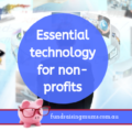 Essential technology for non profits | What you need to know | Fundraising Mums