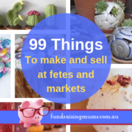 99 Things to Make and Sell at Fetes or Markets