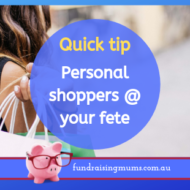 Quick Idea: Personal Shoppers for Fete Organisers