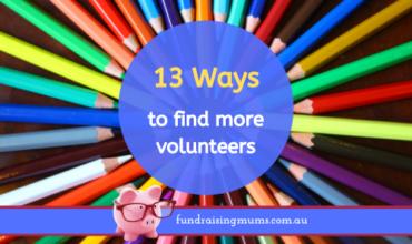 13 Ways to get More Parent Volunteers