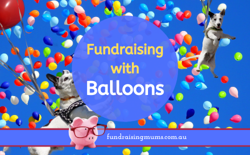Fundraising with balloons | Fundraising Mums